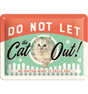 Metalna tabla - Do Not Let the Cat Out!