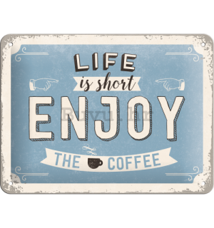 Metalna tabla - Life is short, Enjoy the Coffee