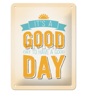 Metalna tabla - It's a Good Day to Have a Good Day