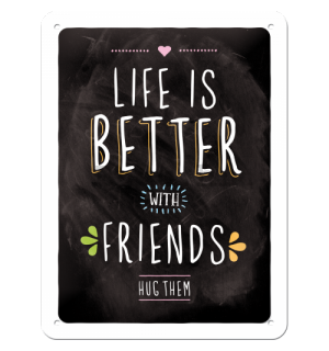 Metalna tabla - Life is Better with Friends
