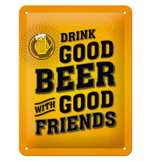 Metalna tabla - Drink Good Beer with Good Friends
