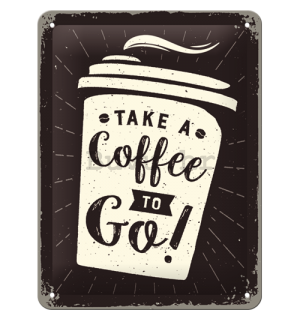 Metalna tabla: Take a Coffee to Go! - 20x15 cm