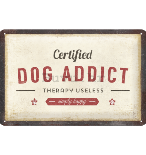 Metalna tabla: Certified Dog Addict - 30x20 cm