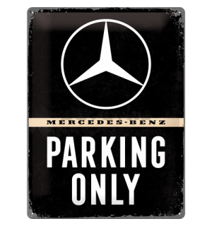 Metalna tabla: Mercedes-Benz Parking Only - 40x30 cm