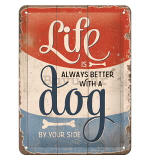 Metalna tabla: Life is Better With a Dog - 15x20 cm