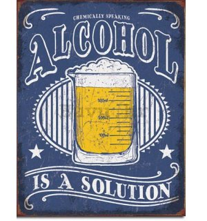 Metalna tabla - Alcohol is a Solution