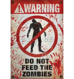 Poster - Warning Do Not Feed The Zombies
