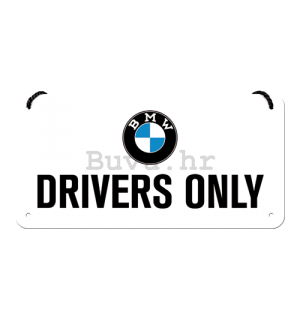 Metalna viseća tabla: BMW Drivers Only - 10x20 cm