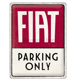 Metalna tabla: Fiat Parking Only - 40x30 cm