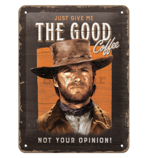 Metalna tabla: Just Give The Good Coffee - 15x20 cm