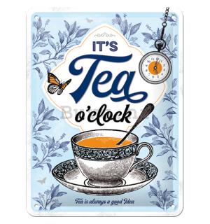 Metalna tabla: It's Tea O'Clock - 15x20 cm